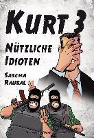 Kurt 3 - Nützliche Idioten - Sascha Raubal