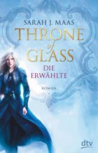 Throne of Glass - Die Erwählte - Sarah J. Maas