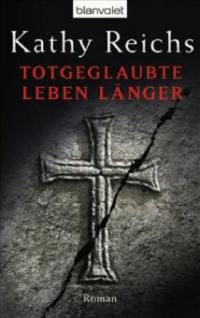 Totgeglaubte leben länger - Kathy Reichs