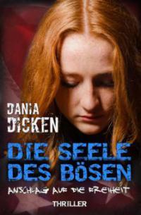 Die Seele des Bösen - Anschlag auf die Freiheit - Dania Dicken