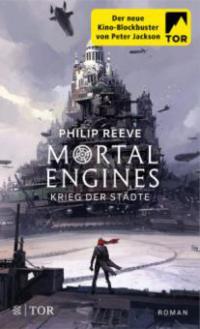 Mortal Engines - Krieg der Städte - Philip Reeve