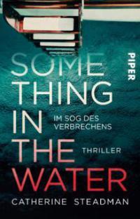 Something in the Water - Im Sog des Verbrechens - Catherine Steadman