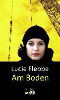 Am Boden - Lucie Flebbe