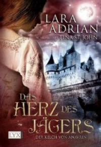 Der Kelch von Anavrin. Das Herz des Jägers - Lara Adrian schreibt als Tina St. John