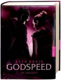 Godspeed - Die Ankunft - Beth Revis