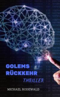Golems Rückkehr - Michael Rodewald
