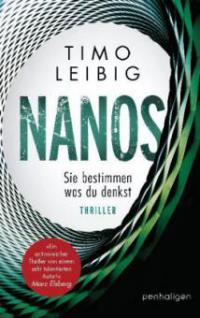 Nanos - Sie bestimmen, was du denkst - Timo Leibig