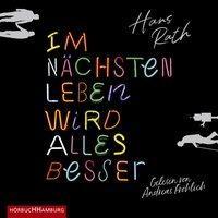 Im nächsten Leben wird alles besser, 2 Audio-CD, MP3 - Hans Rath