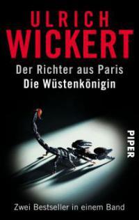 Der Richter aus Paris / Die Wüstenkönigin - Ulrich Wickert