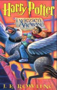 Harry Potter i wiezien Azkabanu - J. K. Rowling