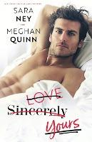 Love Sincerely Yours - Sara Ney, Meghan Quinn