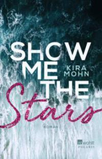 Show me the Stars - Kira Mohn