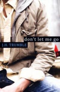 Don't Let Me Go - J. H. Trumble