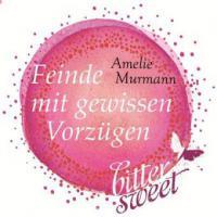Feinde mit gewissen Vorzügen - Amelie Murmann