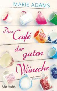 Das Café der guten Wünsche - Marie Adams