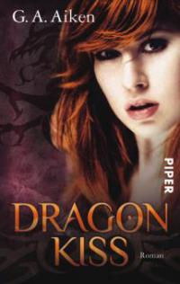 Dragon Kiss - G. A. Aiken