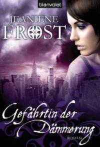 Gefährtin der Dämmerung - Jeaniene Frost