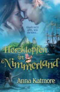 Herzklopfen in Nimmerland - Anna Katmore