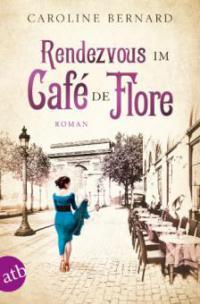 Rendezvous im Café de Flore - Caroline Bernard