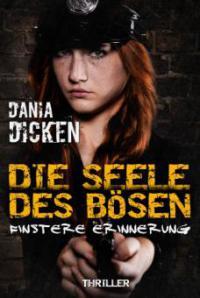 Die Seele des Bösen - Finstere Erinnerung - Dania Dicken