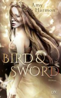 Bird and Sword - Amy Harmon