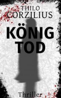 König Tod - Thilo Corzilius