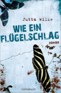 Wie ein Flügelschlag - Jutta Wilke
