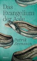 Das Evangelium der Aale - Patrik Svensson