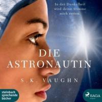 Die Astronautin, 2 MP3-CDs - S. K. Vaughn