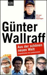 Aus der schönen neuen Welt - Günter Wallraff