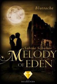 Melody of Eden 3: Blutrache - Sabine Schulter