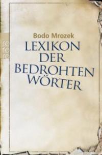 Lexikon der bedrohten Wörter - Bodo Mrozek
