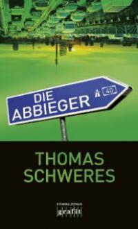 Die Abbieger - Thomas Schweres
