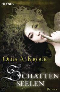 Schattenseelen - Olga Krouk