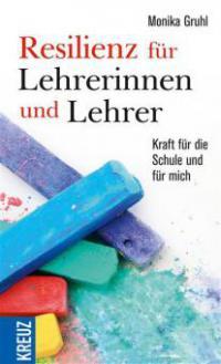 Resilienz für Lehrerinnen und Lehrer - Monika Gruhl