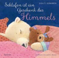 Schlafen ist ein Geschenk des Himmels - Lisa T. Bergren