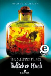 The Sleeping Prince - Tödlicher Fluch - Melinda Salisbury