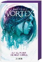 Vortex - Der Tag, an dem die Welt zerriss. Bd.1 - Anna Benning