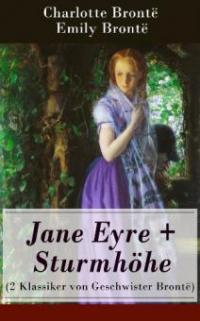 Jane Eyre + Sturmhöhe (2 Klassiker von Geschwister Brontë) - Charlotte Brontë, Emily Brontë