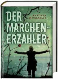 Der Märchenerzähler - Antonia Michaelis