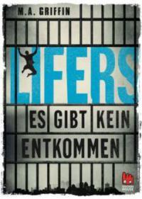 Lifers - Es gibt kein Entkommen - M. A. Griffin