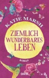 Ziemlich wunderbares Leben - Katie Marsh