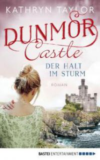 Dunmor Castle - Der Halt im Sturm - Kathryn Taylor