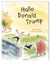 Hallo Donald Trump - Sophie Siers