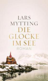 Die Glocke im See - Lars Mytting