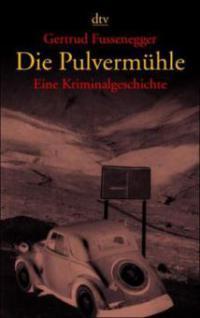 Die Pulvermühle - Gertrud Fussenegger