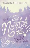 True North - Ein Moment für immer - Sarina Bowen