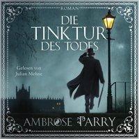 Die Tinktur des Todes, 2 Audio-CD, MP3 - Ambrose Parry
