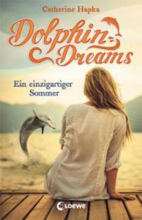 Dolphin Dreams - Ein einzigartiger Sommer - Catherine Hapka