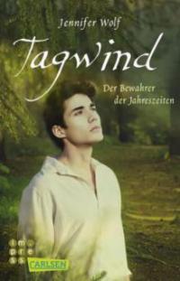 Tagwind. Der Bewahrer der Jahreszeiten (Buch 4) - Jennifer Wolf